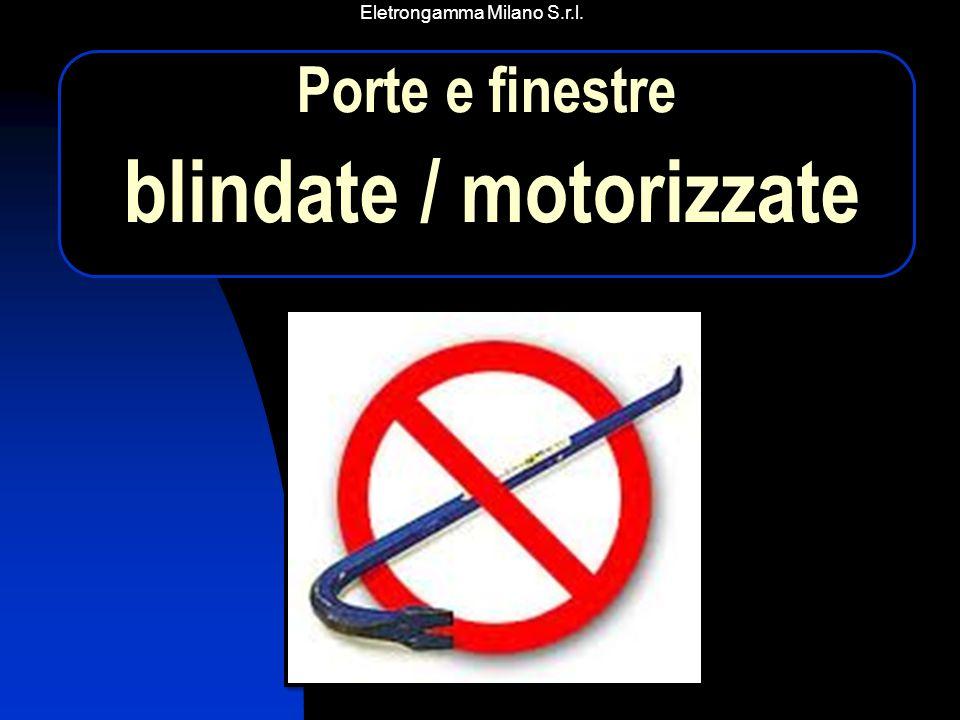 Eletrongamma Milano S.r.l. Porte e finestre blindate / motorizzate