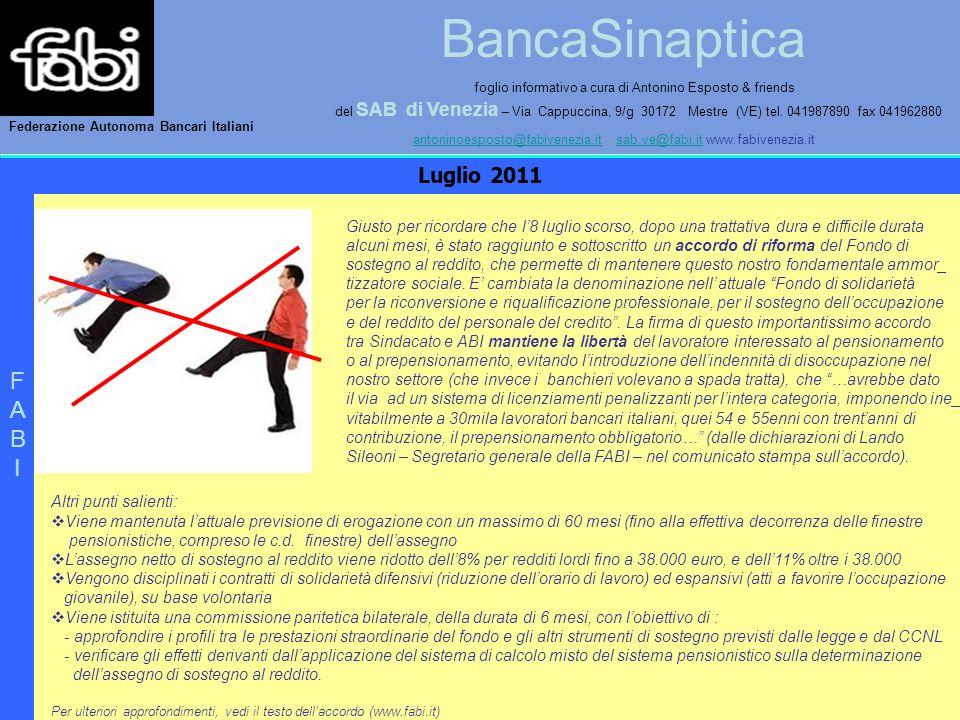 BancaSinaptica foglio informativo a cura di Antonino Esposto & friends del SAB di Venezia – Via Cappuccina, 9/g 30172 Mestre (VE) tel. 041987890 fax 0