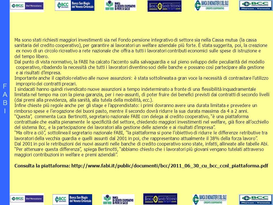 FABIFABI Ma sono stati richiesti maggiori investimenti sia nel Fondo pensione integrativo di settore sia nella Cassa mutua (la cassa sanitaria del cre