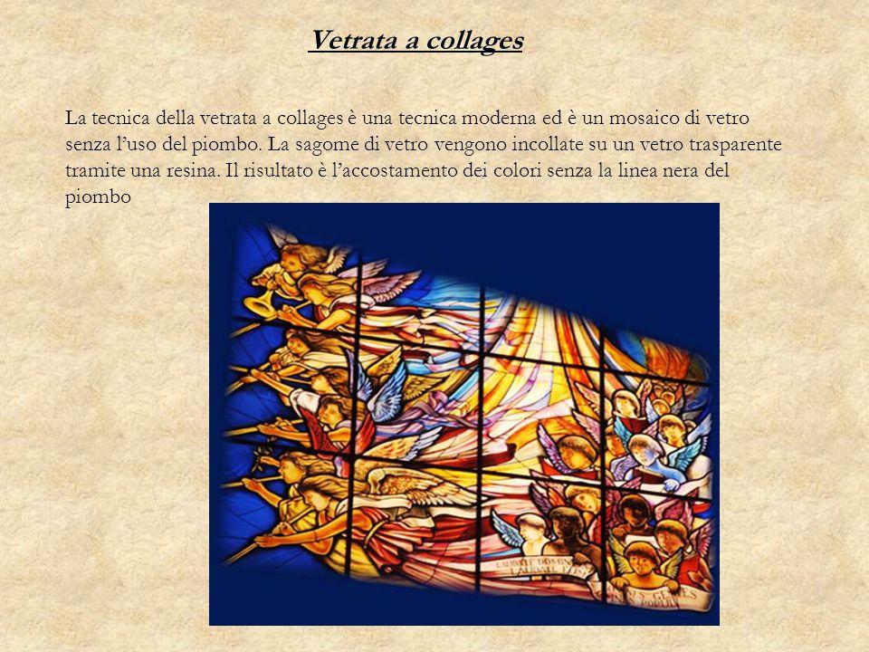 Vetrata a collages La tecnica della vetrata a collages è una tecnica moderna ed è un mosaico di vetro senza luso del piombo. La sagome di vetro vengon