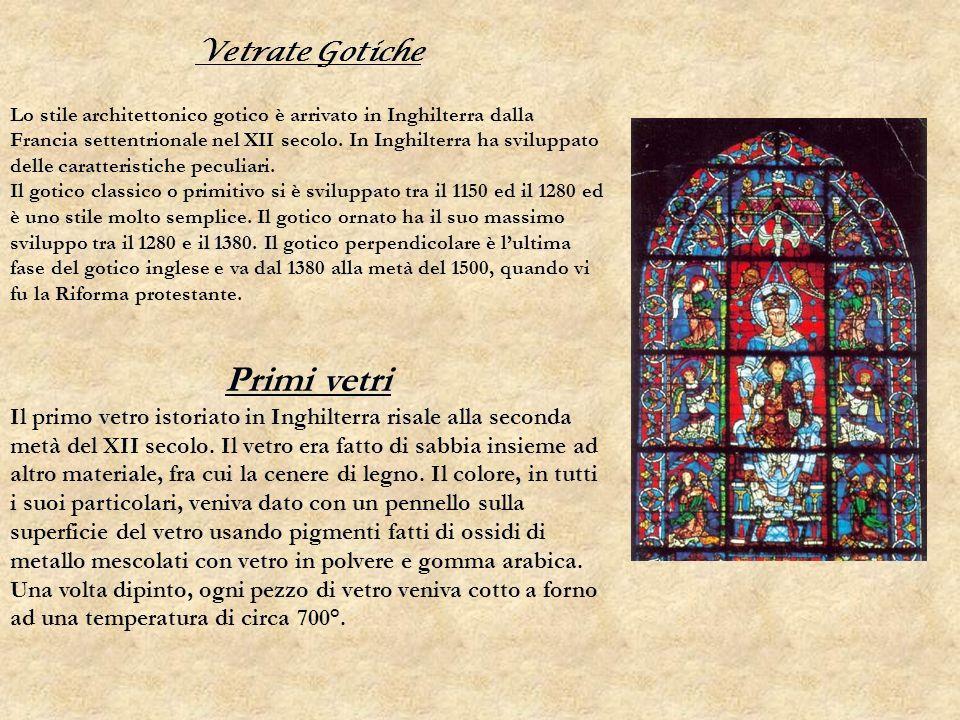 Vetrate Gotiche Lo stile architettonico gotico è arrivato in Inghilterra dalla Francia settentrionale nel XII secolo. In Inghilterra ha sviluppato del