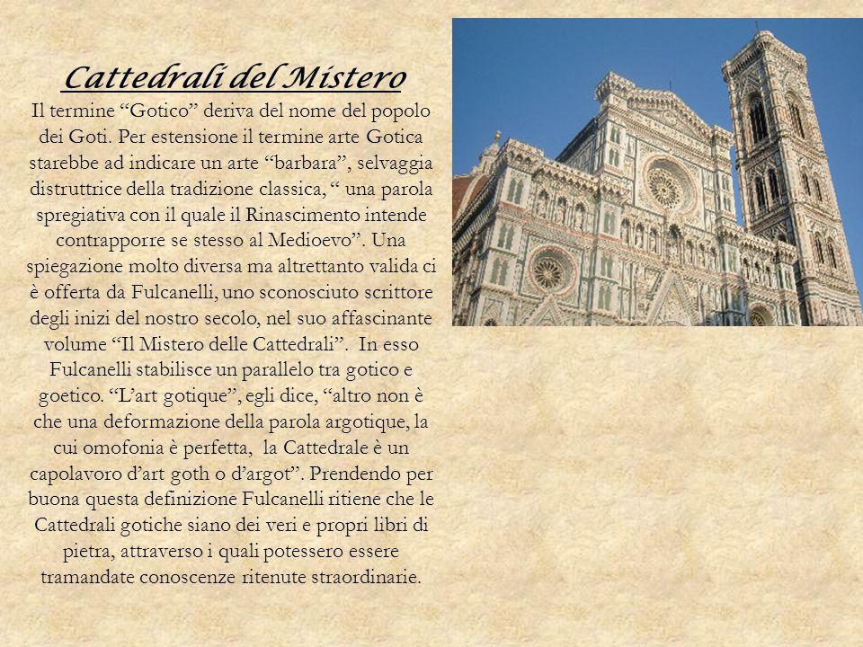 Cattedrali del Mistero Il termine Gotico deriva del nome del popolo dei Goti. Per estensione il termine arte Gotica starebbe ad indicare un arte barba
