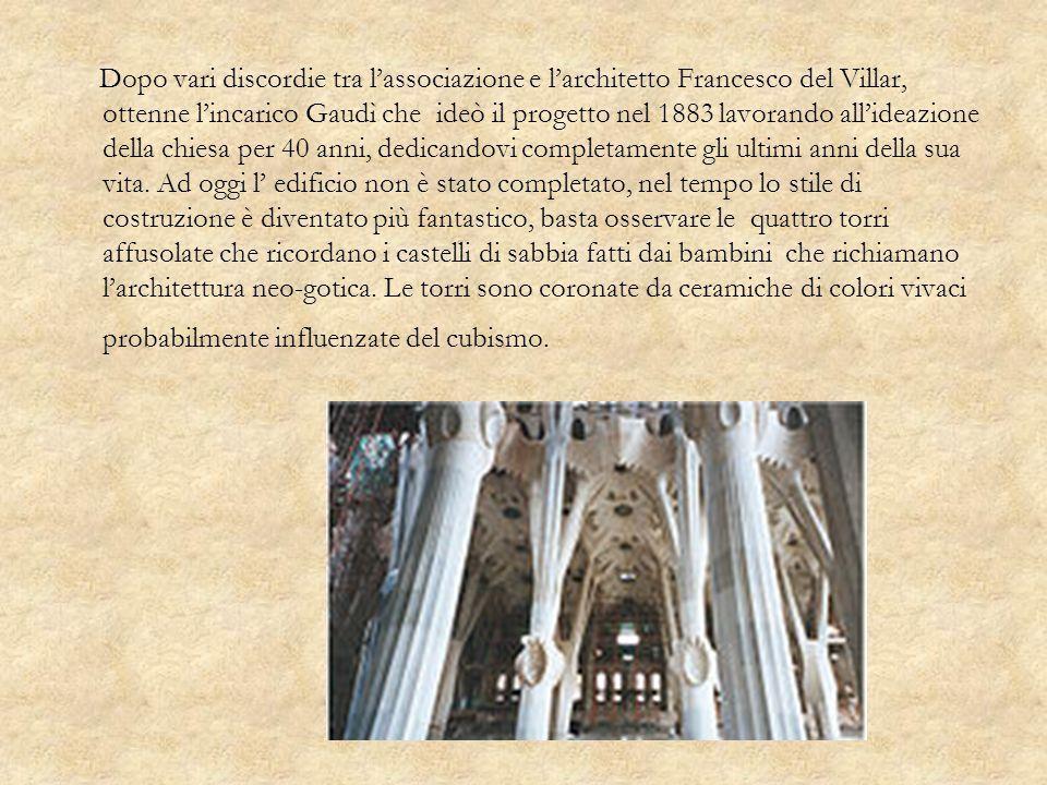 Dopo vari discordie tra lassociazione e larchitetto Francesco del Villar, ottenne lincarico Gaudì che ideò il progetto nel 1883 lavorando allideazione