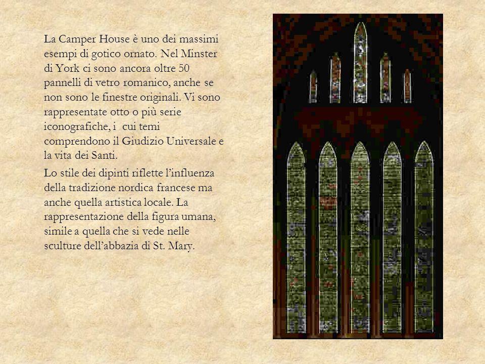 La Camper House è uno dei massimi esempi di gotico ornato. Nel Minster di York ci sono ancora oltre 50 pannelli di vetro romanico, anche se non sono l