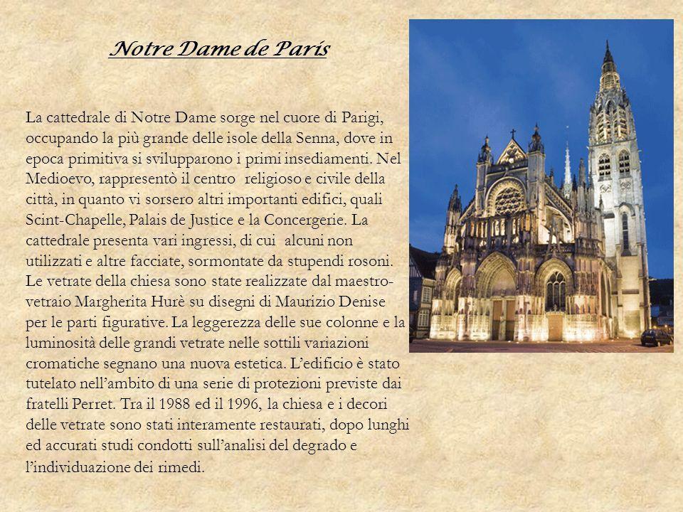 Notre Dame de Paris La cattedrale di Notre Dame sorge nel cuore di Parigi, occupando la più grande delle isole della Senna, dove in epoca primitiva si