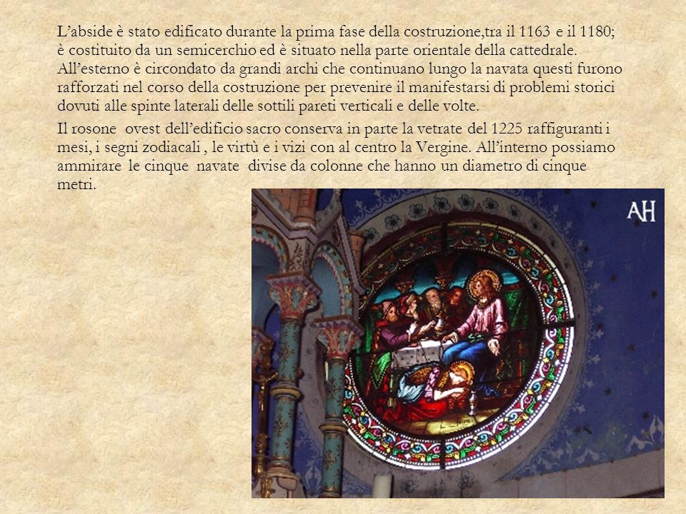 Labside è stato edificato durante la prima fase della costruzione,tra il 1163 e il 1180; è costituito da un semicerchio ed è situato nella parte orien