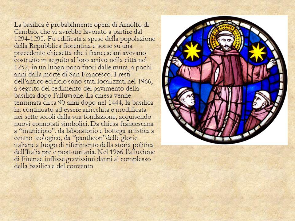 La basilica è probabilmente opera di Arnolfo di Cambio, che vi avrebbe lavorato a partire dal 1294-1295. Fu edificata a spese della popolazione della