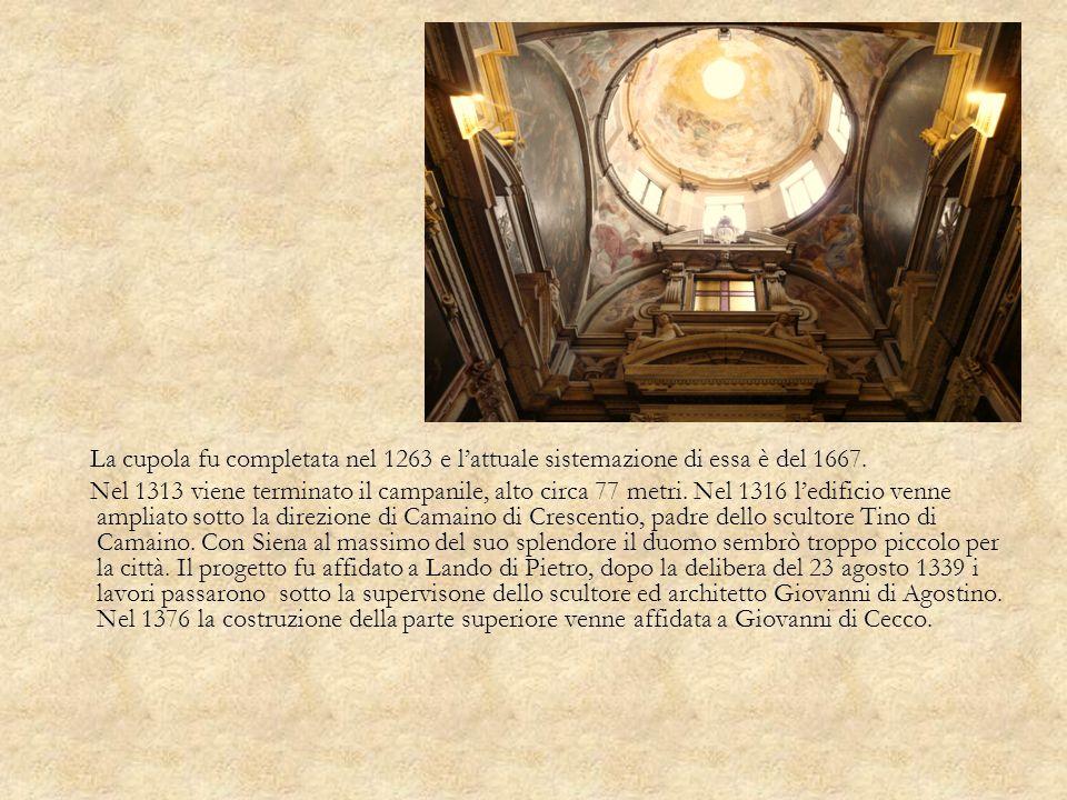 La cupola fu completata nel 1263 e lattuale sistemazione di essa è del 1667. Nel 1313 viene terminato il campanile, alto circa 77 metri. Nel 1316 ledi