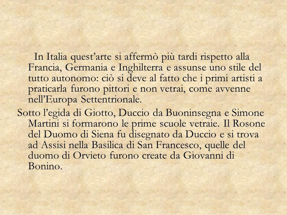 In Italia questarte si affermò più tardi rispetto alla Francia, Germania e Inghilterra e assunse uno stile del tutto autonomo: ciò si deve al fatto ch