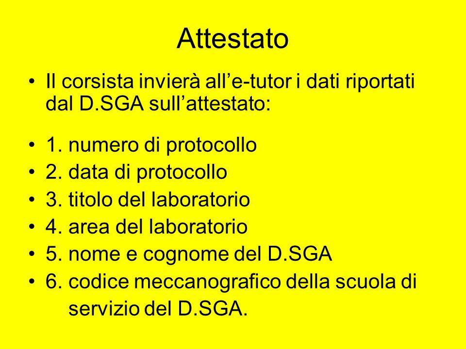 Attestato Il corsista invierà alle-tutor i dati riportati dal D.SGA sullattestato: 1.