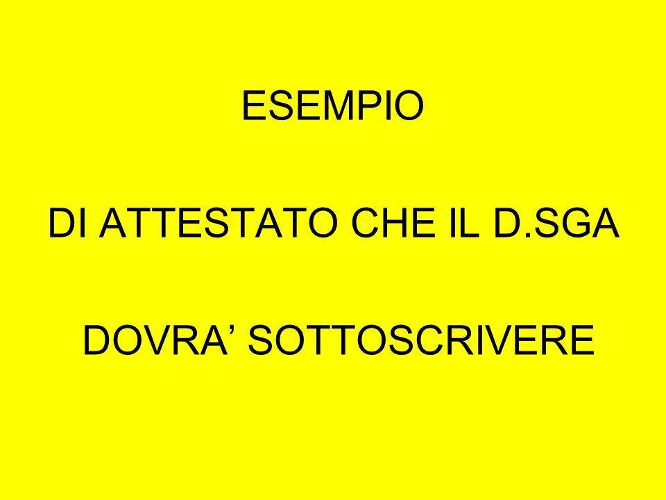 ESEMPIO DI ATTESTATO CHE IL D.SGA DOVRA SOTTOSCRIVERE