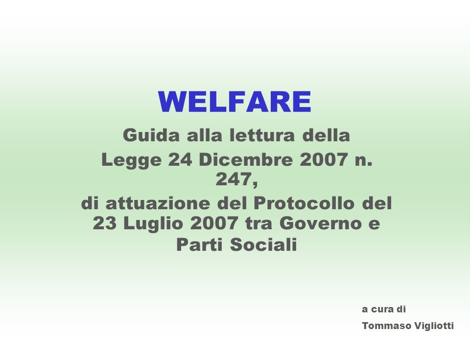 WELFARE Guida alla lettura della Legge 24 Dicembre 2007 n.