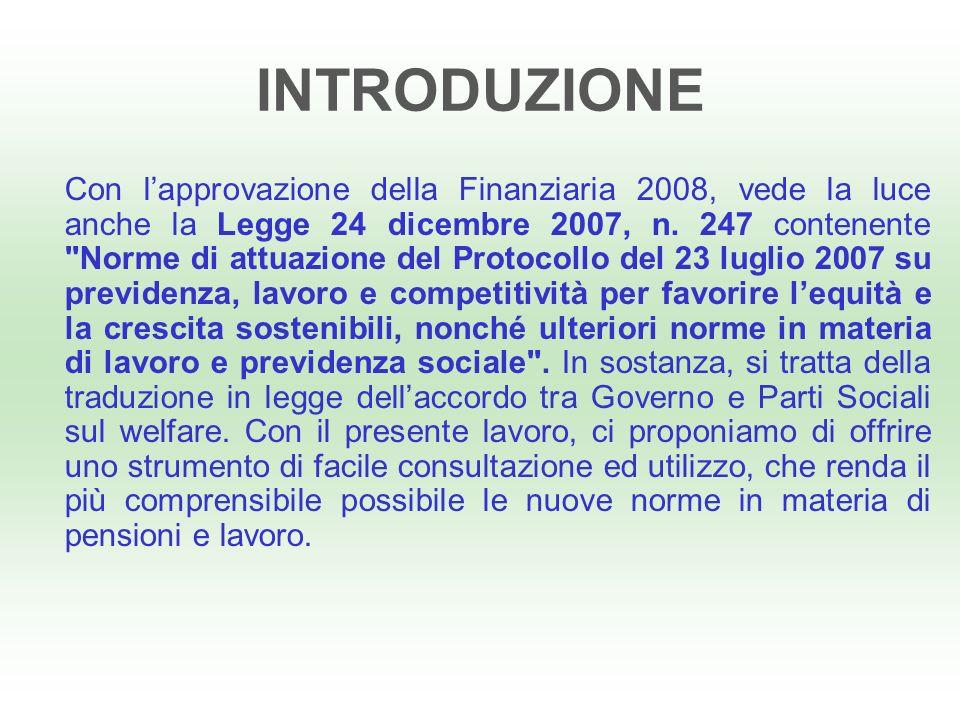 INTRODUZIONE Con lapprovazione della Finanziaria 2008, vede la luce anche la Legge 24 dicembre 2007, n.