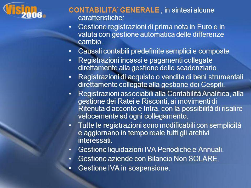 CONTABILITA GENERALE, in sintesi alcune caratteristiche: Gestione registrazioni di prima nota in Euro e in valuta con gestione automatica delle differ