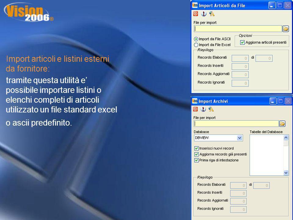 Import articoli e listini esterni da fornitore: tramite questa utilità e possibile importare listini o elenchi completi di articoli utilizzato un file