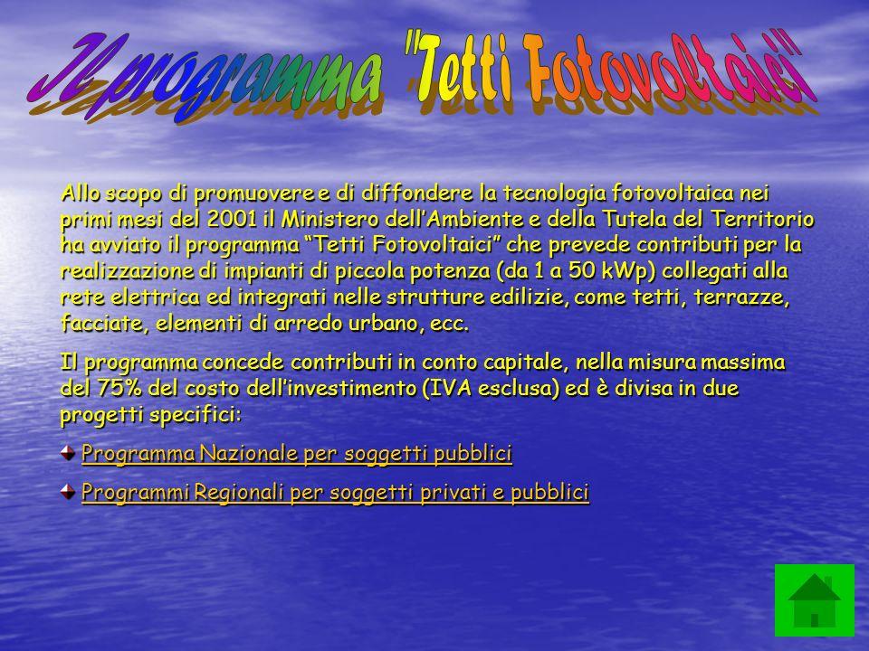 Allo scopo di promuovere e di diffondere la tecnologia fotovoltaica nei primi mesi del 2001 il Ministero dellAmbiente e della Tutela del Territorio ha