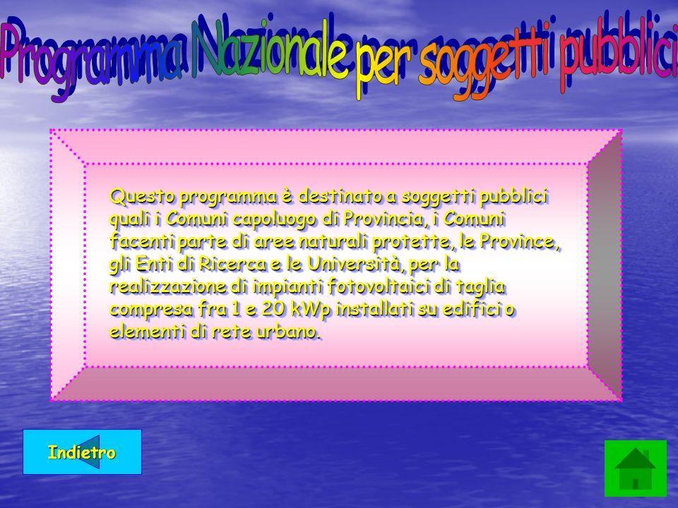 Indietro Questo programma è destinato a soggetti pubblici quali i Comuni capoluogo di Provincia, i Comuni facenti parte di aree naturali protette, le