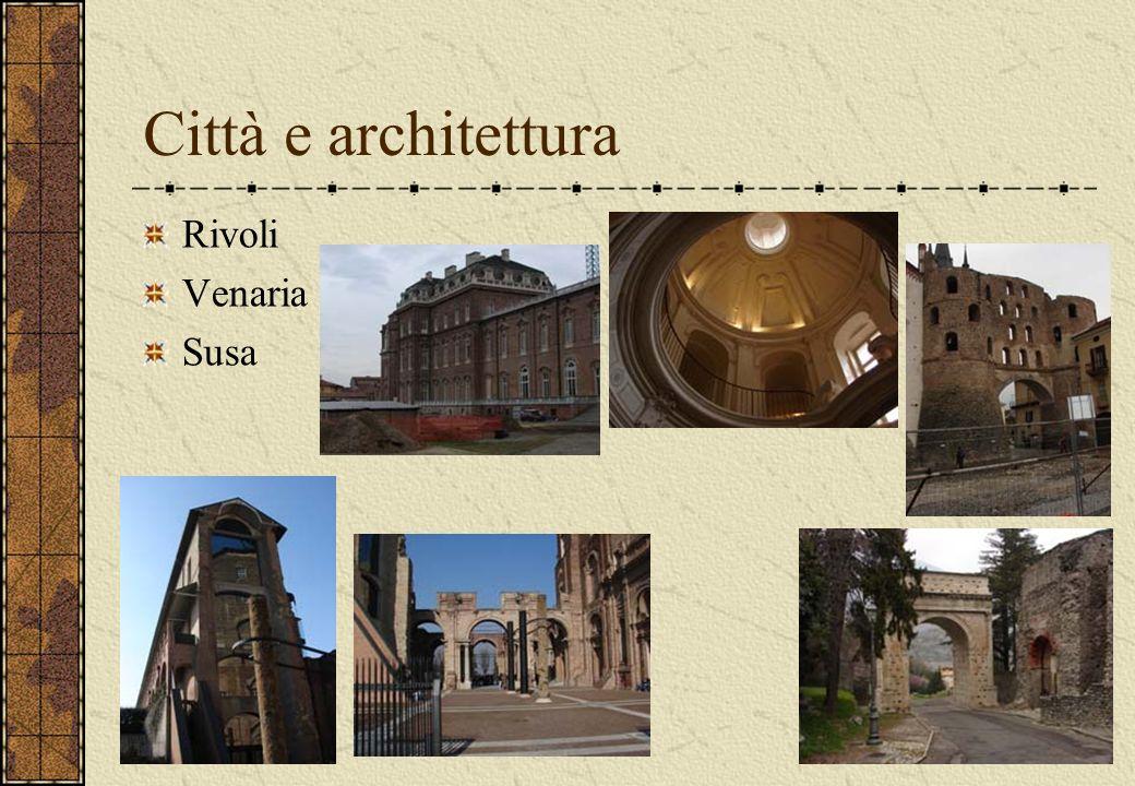 Città e architettura Rivoli Venaria Susa