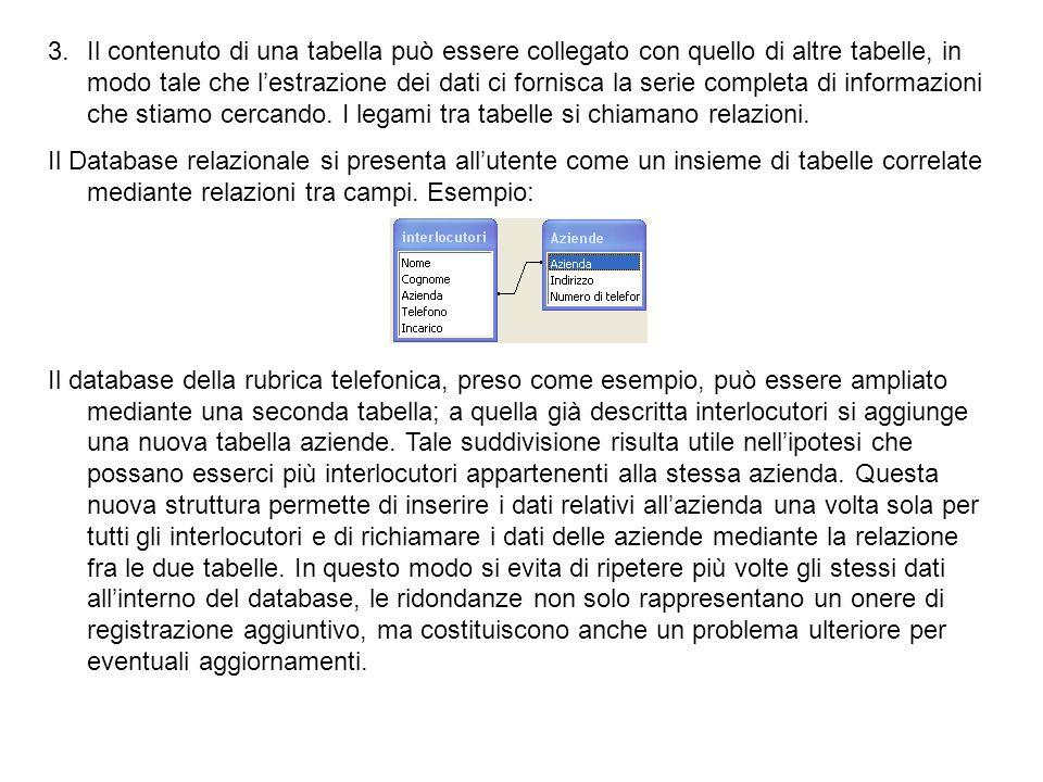 3.Il contenuto di una tabella può essere collegato con quello di altre tabelle, in modo tale che lestrazione dei dati ci fornisca la serie completa di