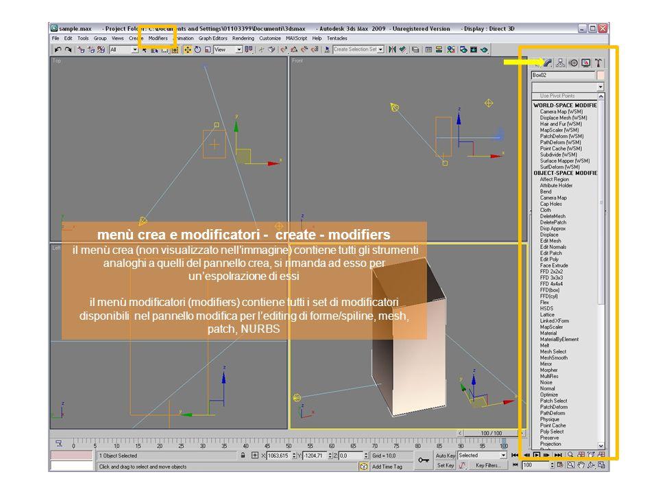 menù crea e modificatori - create - modifiers il menù crea (non visualizzato nellimmagine) contiene tutti gli strumenti analoghi a quelli del pannello