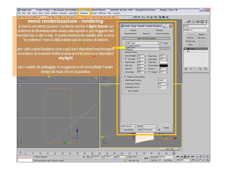 menù renderizzazione - rendering il menù renderizzazioni contiene anche il light tracer un sistema di illuminazione avanzata rapido e più leggero del