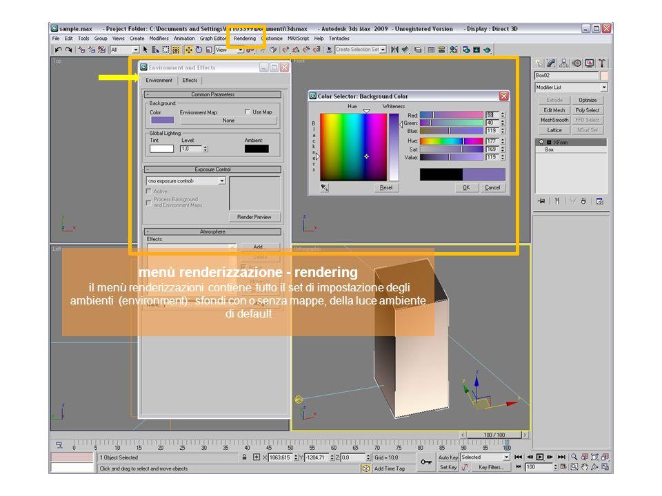 menù renderizzazione - rendering il menù renderizzazioni contiene tutto il set di impostazione degli ambienti (environment): sfondi con o senza mappe,