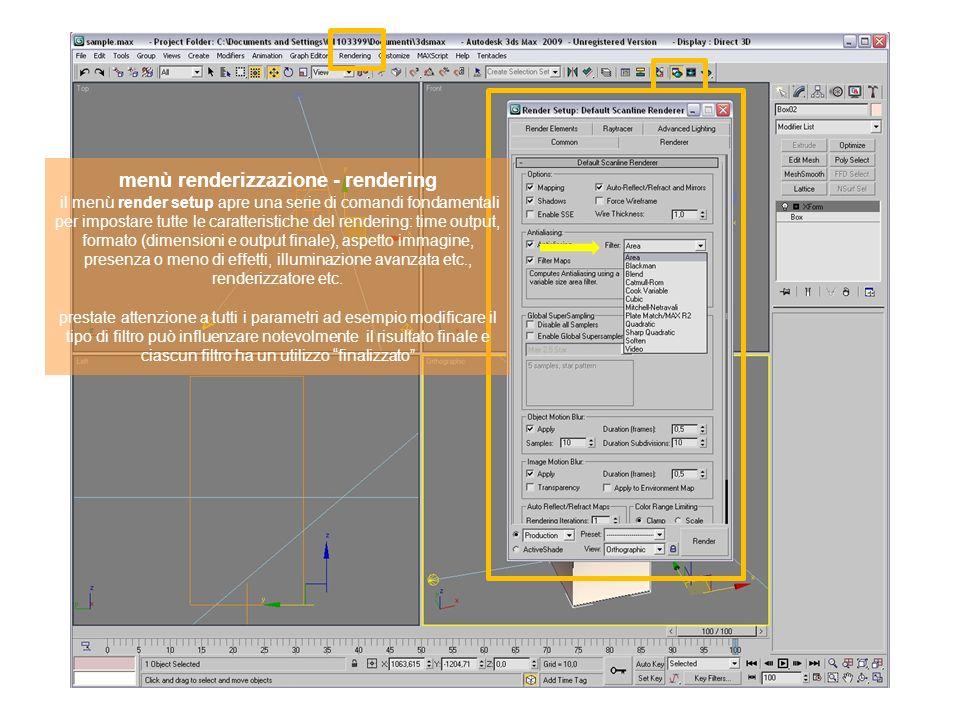 menù renderizzazione - rendering il menù render setup apre una serie di comandi fondamentali per impostare tutte le caratteristiche del rendering: tim