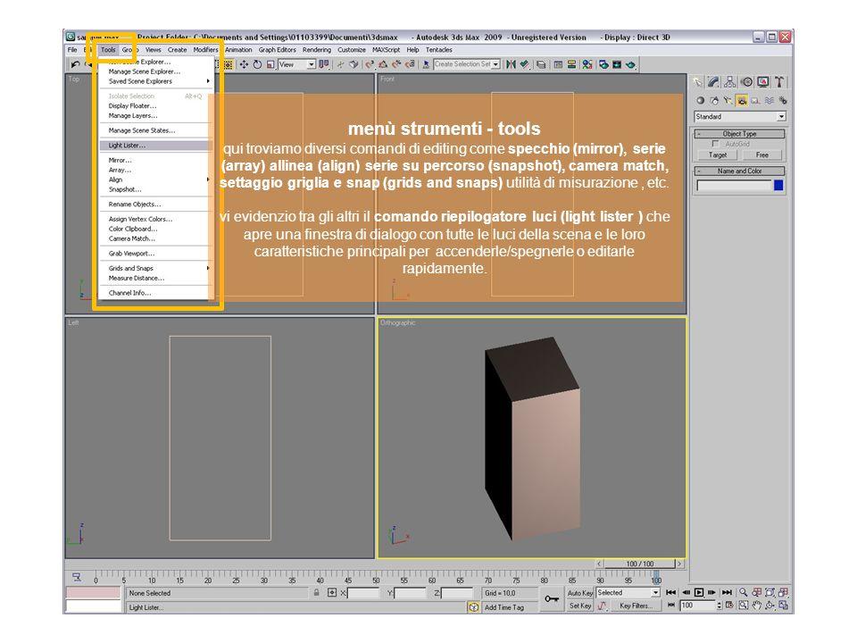 menù strumenti - tools qui troviamo diversi comandi di editing come specchio (mirror), serie (array) allinea (align) serie su percorso (snapshot), cam