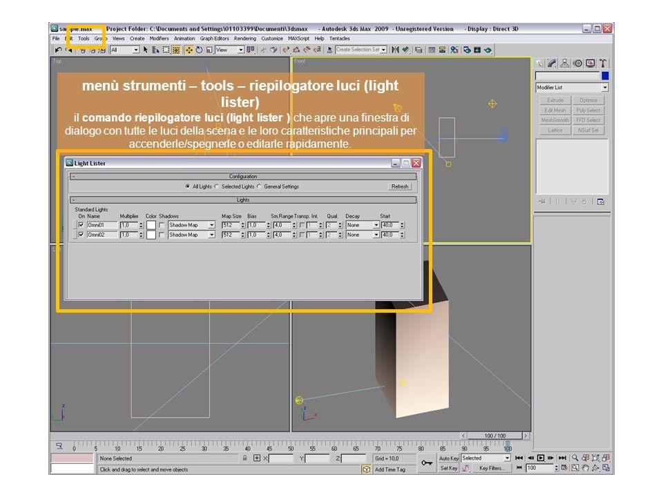 menù strumenti – tools – riepilogatore luci (light lister) il comando riepilogatore luci (light lister ) che apre una finestra di dialogo con tutte le