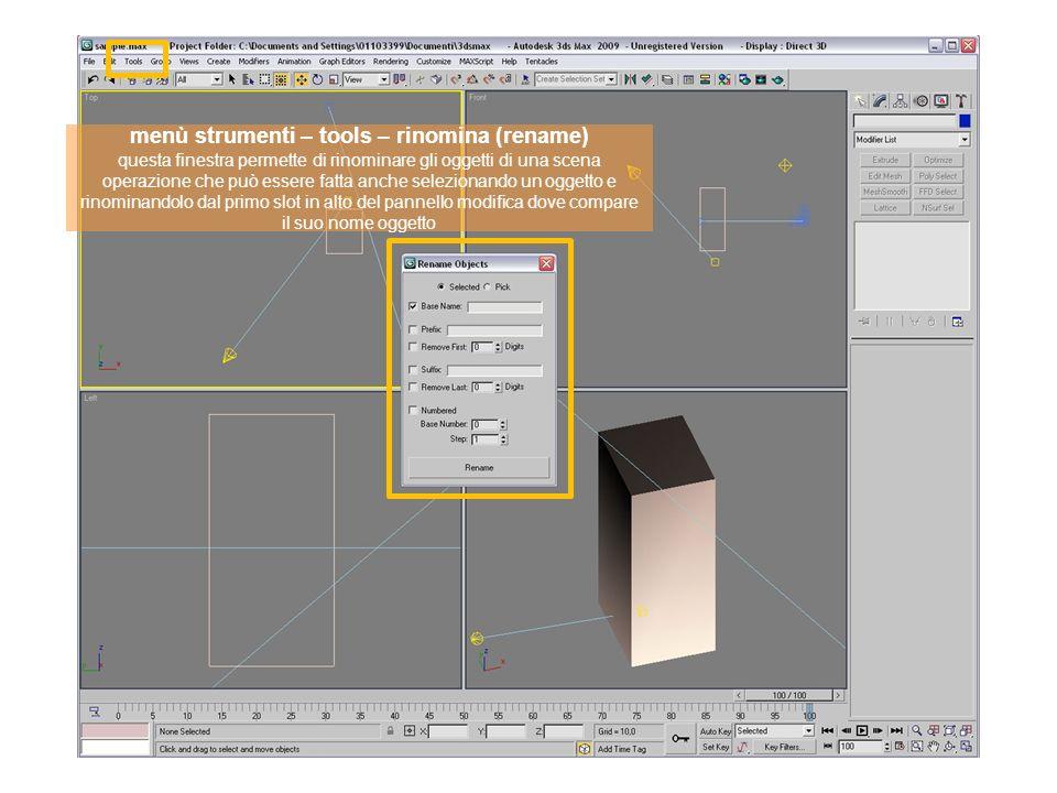 menù strumenti – tools – rinomina (rename) questa finestra permette di rinominare gli oggetti di una scena operazione che può essere fatta anche selez