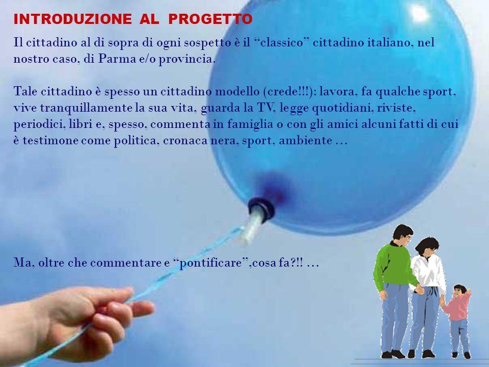Il cittadino al di sopra di ogni sospetto è il classico cittadino italiano, nel nostro caso, di Parma e/o provincia.