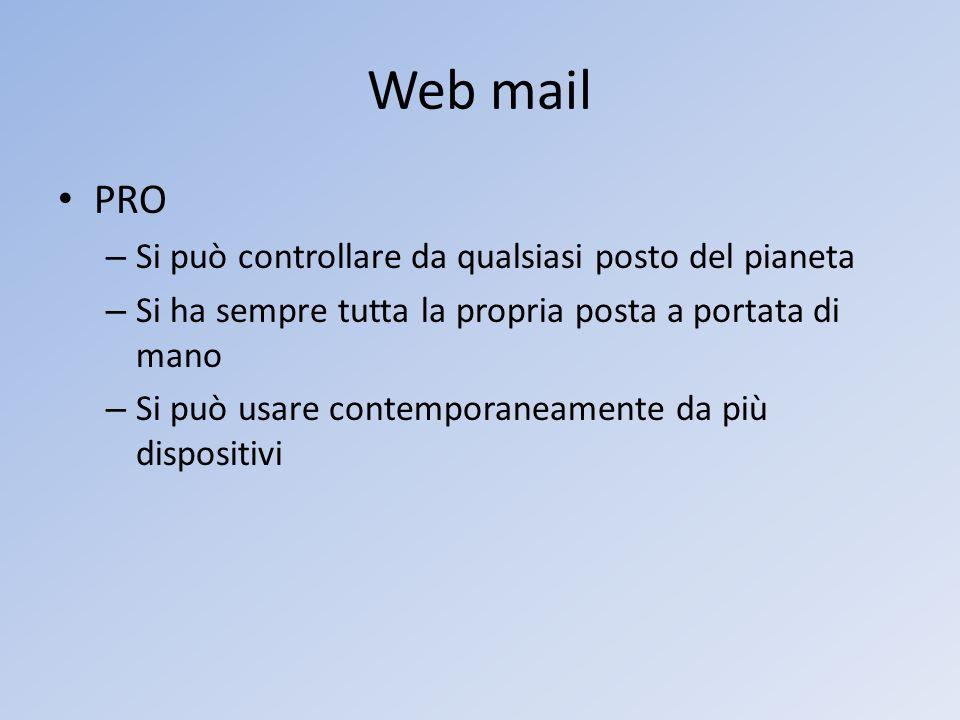 Web mail PRO – Si può controllare da qualsiasi posto del pianeta – Si ha sempre tutta la propria posta a portata di mano – Si può usare contemporaneam