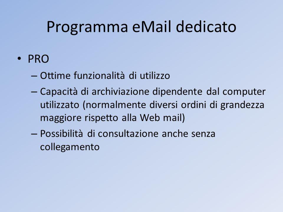 Programma eMail dedicato PRO – Ottime funzionalità di utilizzo – Capacità di archiviazione dipendente dal computer utilizzato (normalmente diversi ord