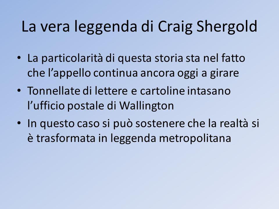 La vera leggenda di Craig Shergold La particolarità di questa storia sta nel fatto che lappello continua ancora oggi a girare Tonnellate di lettere e