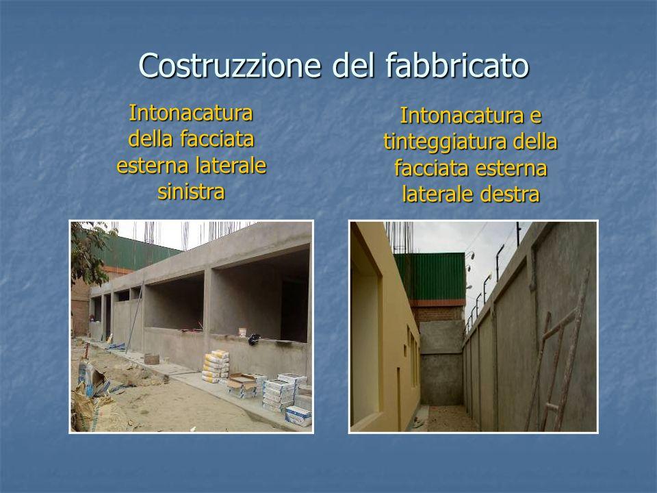 Intonacatura della facciata esterna laterale sinistra Intonacatura e tinteggiatura della facciata esterna laterale destra Costruzzione del fabbricato