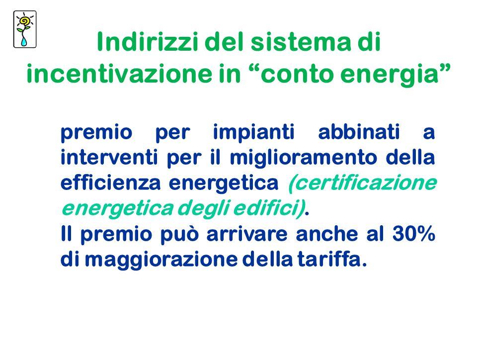 premio per impianti abbinati a interventi per il miglioramento della efficienza energetica (certificazione energetica degli edifici).