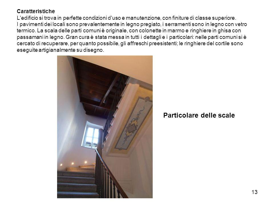 13 Caratteristiche L edificio si trova in perfette condizioni d uso e manutenzione, con finiture di classe superiore.