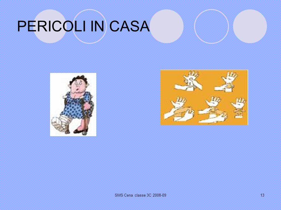 SMS Cena classe 3C 2008-0913 PERICOLI IN CASA