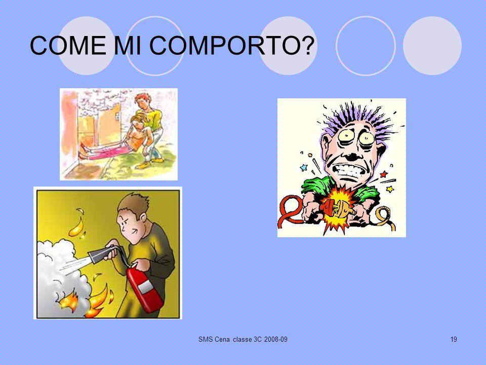 SMS Cena classe 3C 2008-0919 COME MI COMPORTO