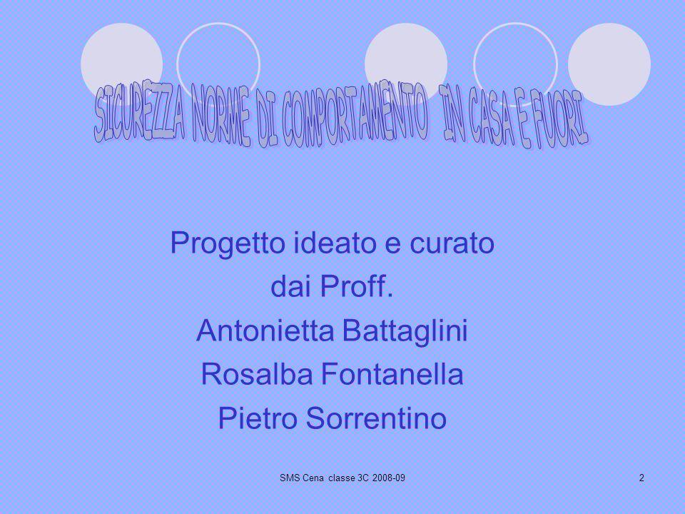 2 Progetto ideato e curato dai Proff. Antonietta Battaglini Rosalba Fontanella Pietro Sorrentino
