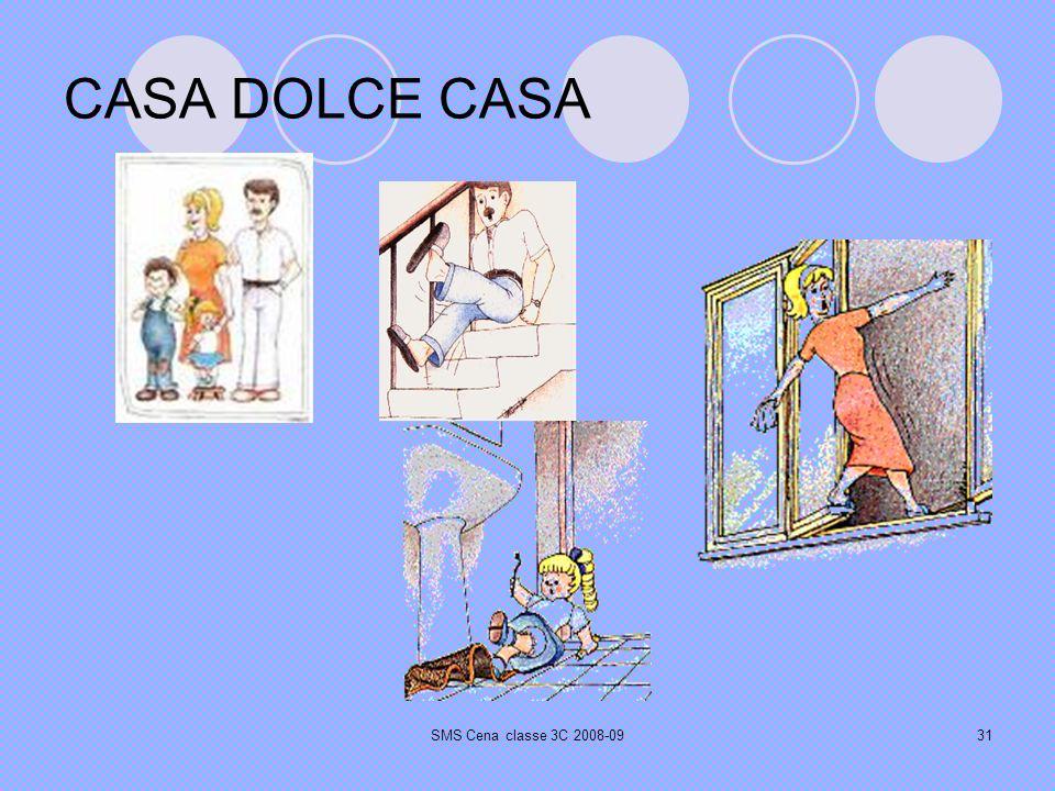 SMS Cena classe 3C 2008-0931 CASA DOLCE CASA