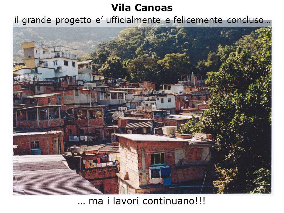 Vila Canoas … ma i lavori continuano!!! il grande progetto e ufficialmente e felicemente concluso…