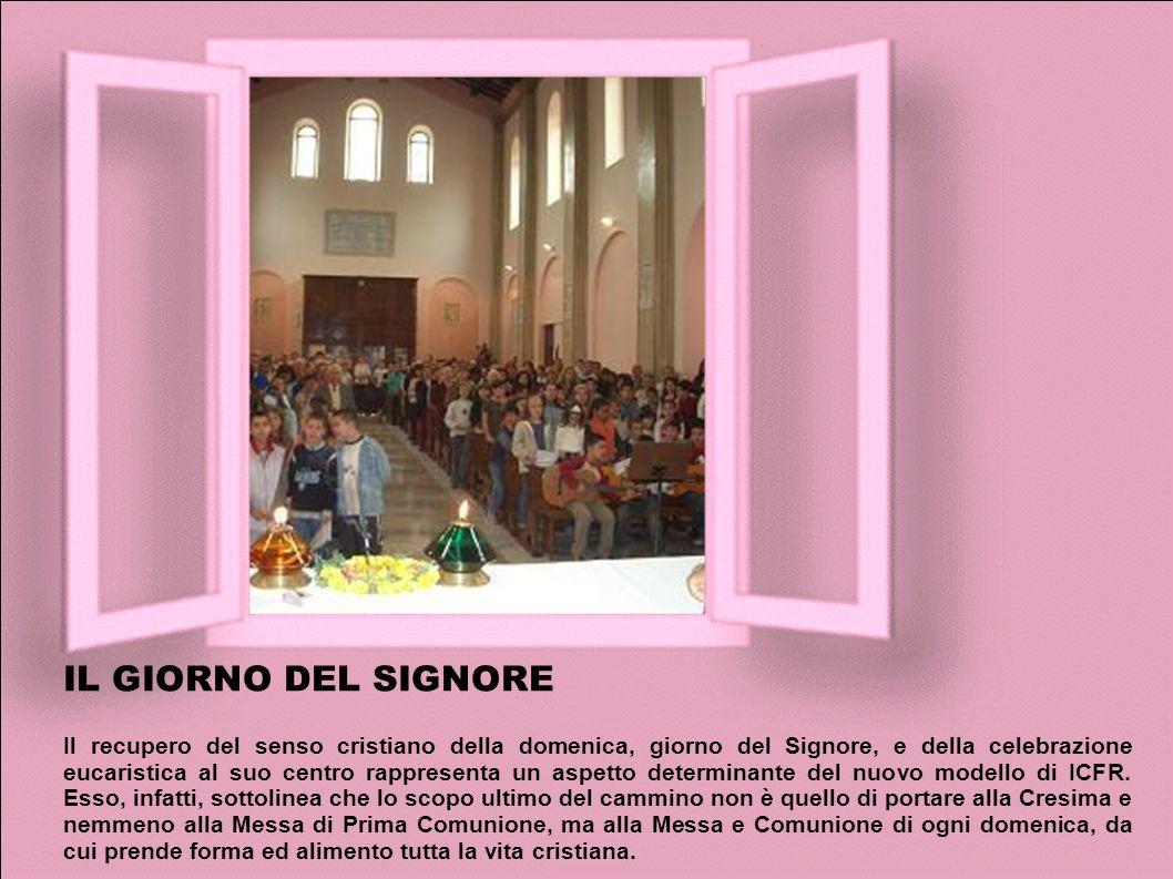 IL GIORNO DEL SIGNORE Il recupero del senso cristiano della domenica, giorno del Signore, e della celebrazione eucaristica al suo centro rappresenta un aspetto determinante del nuovo modello di ICFR.