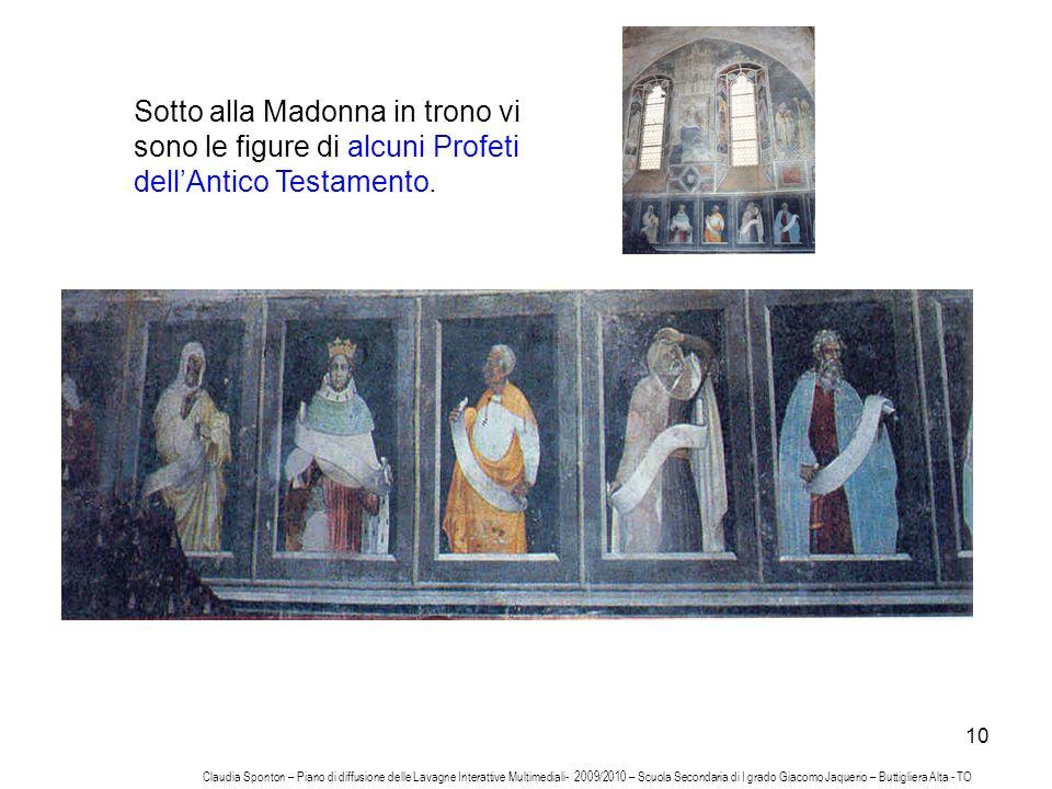 10 Sotto alla Madonna in trono vi sono le figure di alcuni Profeti dellAntico Testamento. Claudia Sponton – Piano di diffusione delle Lavagne Interatt