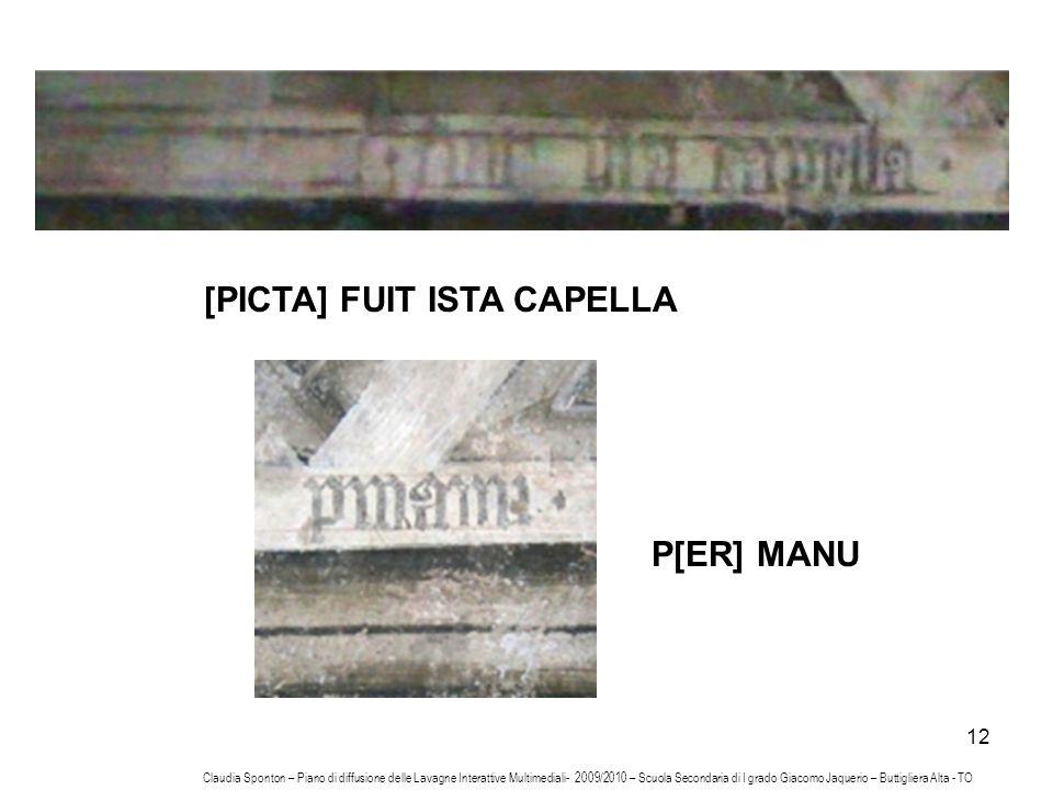 12 [PICTA] FUIT ISTA CAPELLA P[ER] MANU Claudia Sponton – Piano di diffusione delle Lavagne Interattive Multimediali- 2009/2010 – Scuola Secondaria di