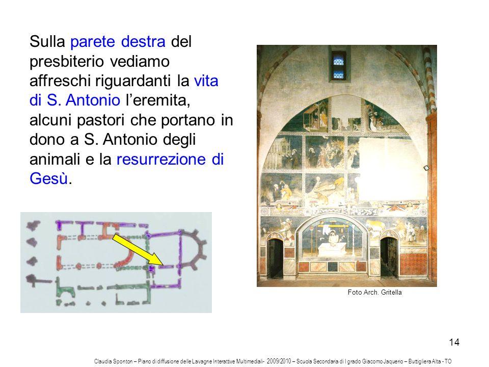 14 Sulla parete destra del presbiterio vediamo affreschi riguardanti la vita di S. Antonio leremita, alcuni pastori che portano in dono a S. Antonio d