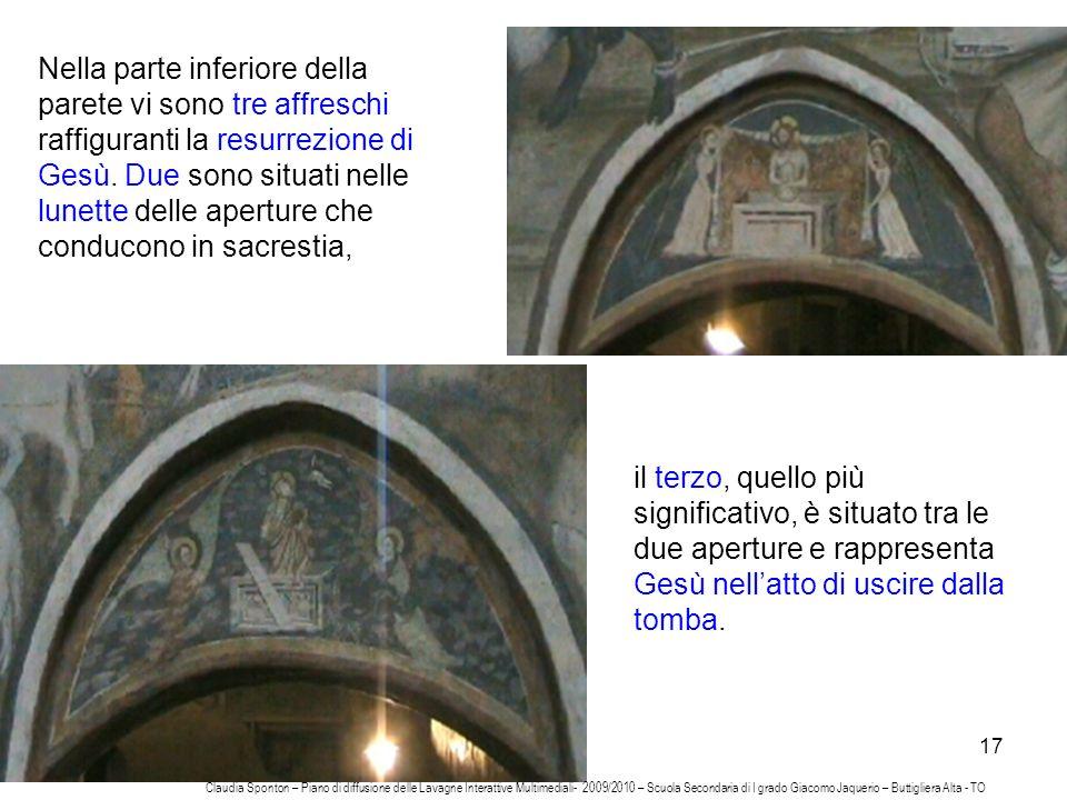 17 Nella parte inferiore della parete vi sono tre affreschi raffiguranti la resurrezione di Gesù. Due sono situati nelle lunette delle aperture che co
