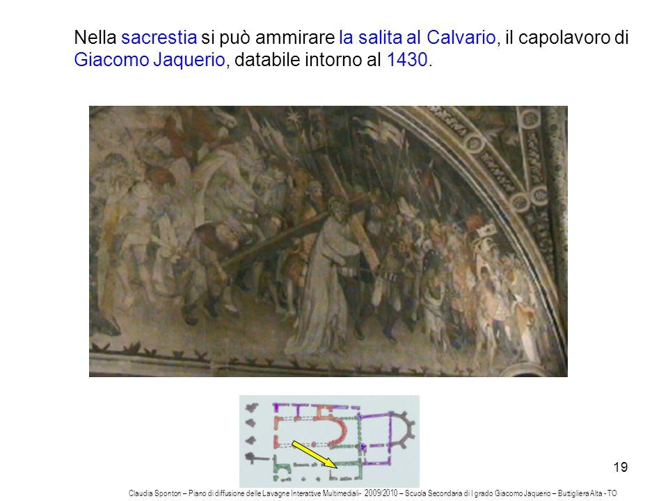 19 Nella sacrestia si può ammirare la salita al Calvario, il capolavoro di Giacomo Jaquerio, databile intorno al 1430. Claudia Sponton – Piano di diff