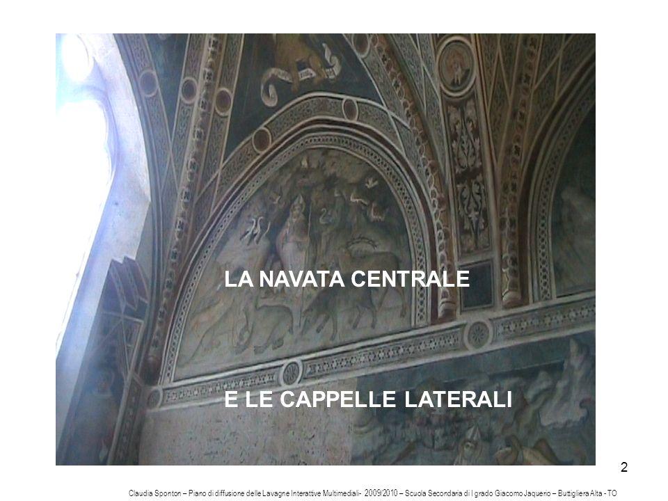 2 LA NAVATA CENTRALE E LE CAPPELLE LATERALI Claudia Sponton – Piano di diffusione delle Lavagne Interattive Multimediali- 2009/2010 – Scuola Secondari