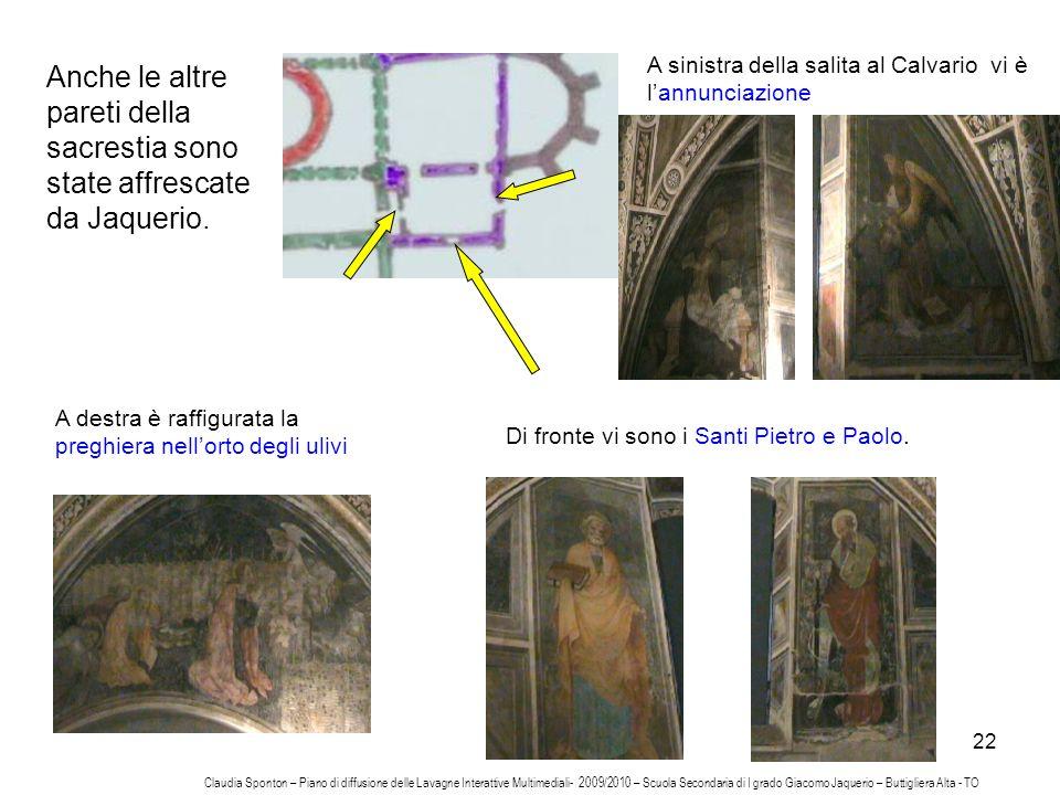 22 Anche le altre pareti della sacrestia sono state affrescate da Jaquerio. A sinistra della salita al Calvario vi è lannunciazione Di fronte vi sono